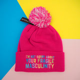 """I'm Not Sorry About Your Fragile Masculinity"" Beanie Bobble Hat"