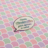 Thanks Random Man, Your Opinion Is Noted - Enamel Pin - Hand Over Your Fairy Cakes - hoyfc.com