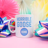 Horrible Goose Mug - Hand Over Your Fairy Cakes - hoyfc.com