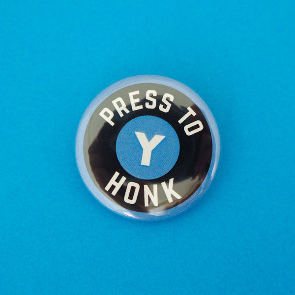 Press Y to Honk Button Badge - Hand Over Your Fairy Cakes - hoyfc.com