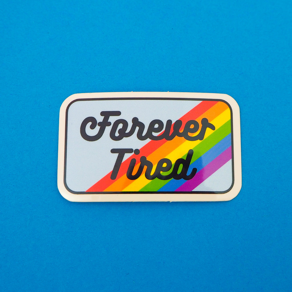 Forever Tired Vinyl Sticker
