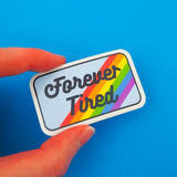 Forever Tired Vinyl Sticker - Hand Over Your Fairy Cakes - hoyfc.com