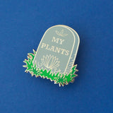 RIP My Plants - Enamel Pin - Hand Over Your Fairy Cakes - hoyfc.com