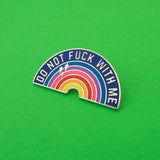 Do Not Fuck With Me - Enamel Pin - Hand Over Your Fairy Cakes - hoyfc.com
