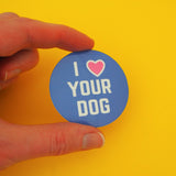 I Love Your Dog Vinyl Sticker - Hand Over Your Fairy Cakes - hoyfc.com