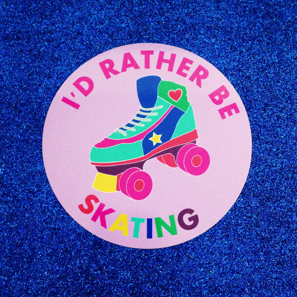 I'd Rather Be Skating Vinyl Sticker - Hand Over Your Fairy Cakes - hoyfc.com
