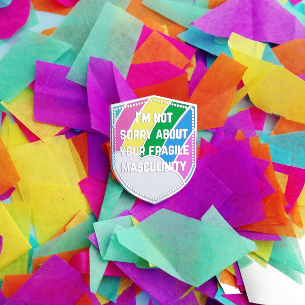 I'm Not Sorry About Your Fragile Masculinity Enamel Pin - Hand Over Your Fairy Cakes - hoyfc.com