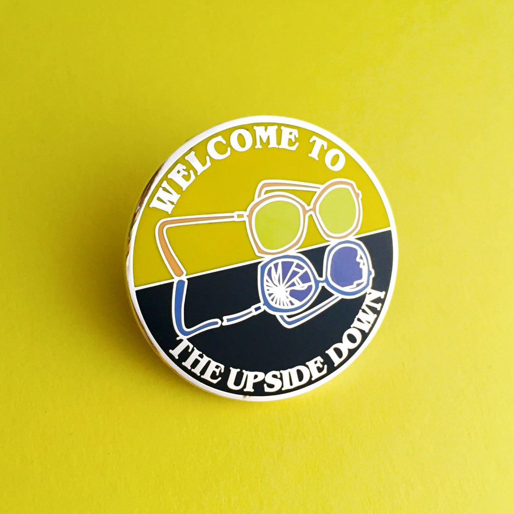 Welcome to the Upside Down - Enamel Pin - Hand Over Your Fairy Cakes - hoyfc.com