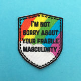 I'm Not Sorry About Your Fragile Masculinity Patch - Hand Over Your Fairy Cakes - hoyfc.com