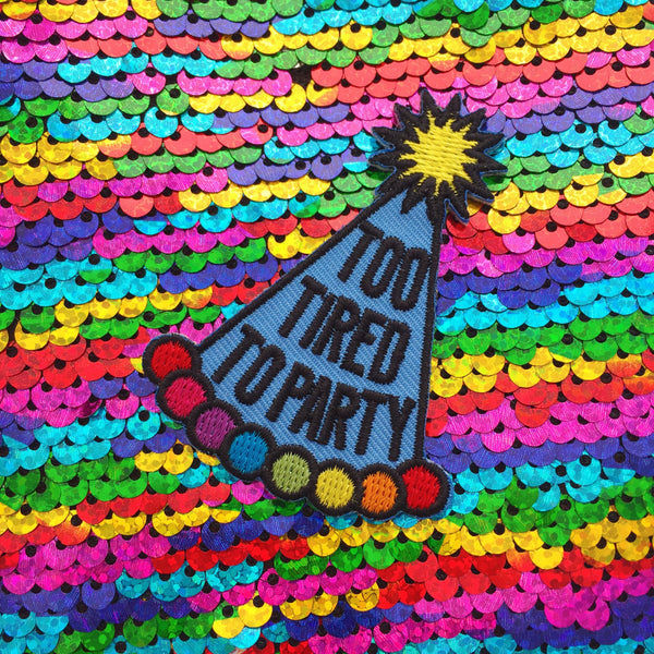 Too Tired To Party Patch - Hand Over Your Fairy Cakes - hoyfc.com