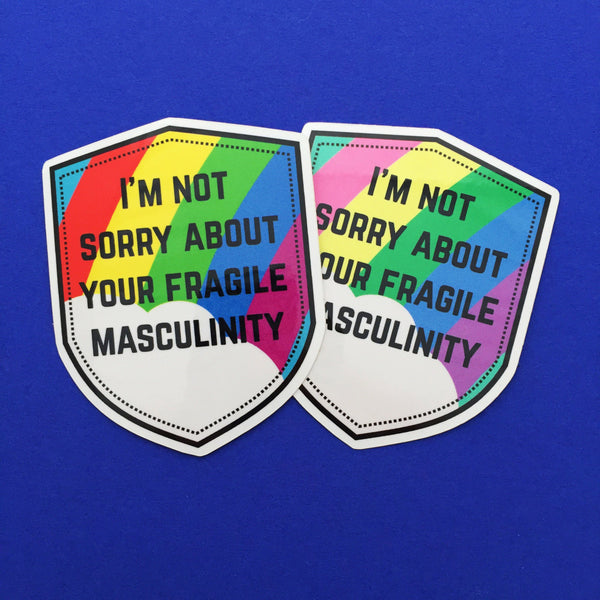I'm Not Sorry About Your Fragile Masculinity Vinyl Sticker - Hand Over Your Fairy Cakes - hoyfc.com