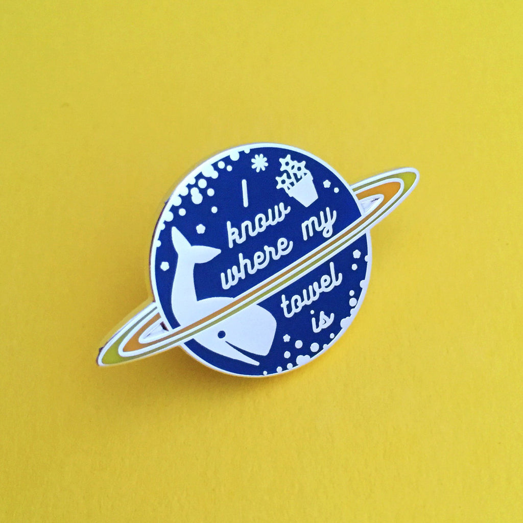 I Know Where My Towel Is Enamel Pin - Hand Over Your Fairy Cakes - hoyfc.com
