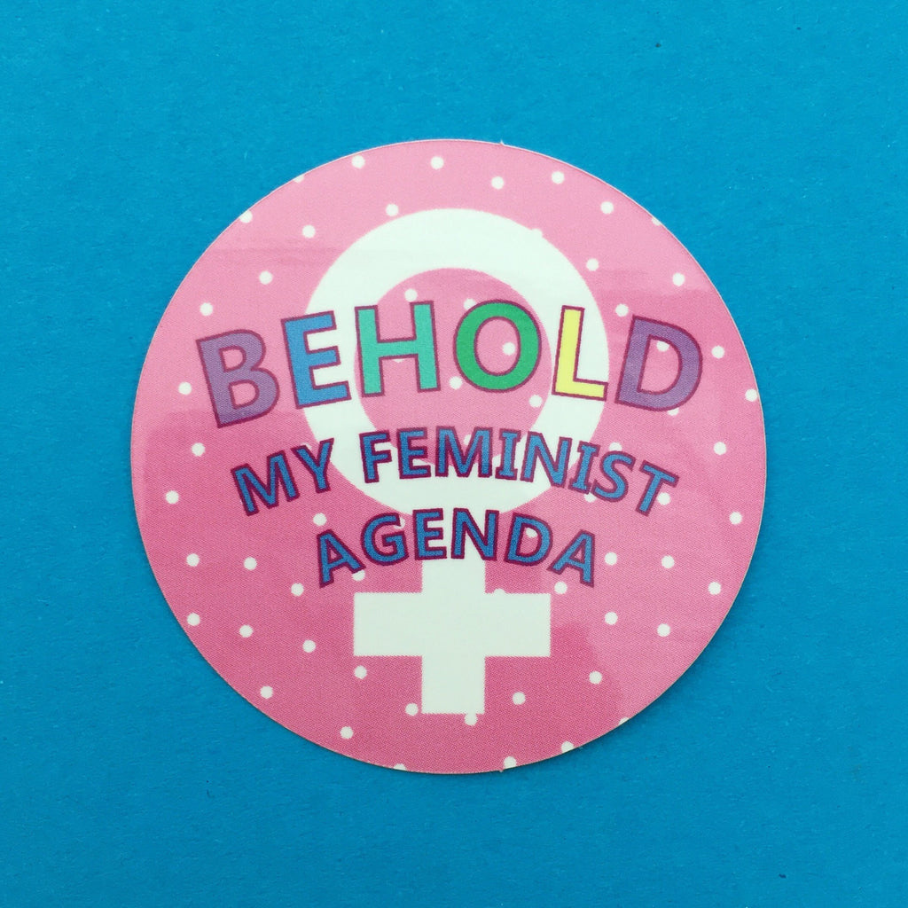 Behold My Feminist Agenda Vinyl Sticker - Hand Over Your Fairy Cakes - hoyfc.com