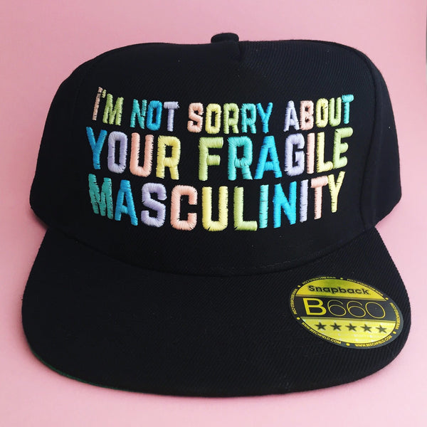 """I'm Not Sorry About Your Fragile Masculinity"" Snapback Cap - Hand Over Your Fairy Cakes - hoyfc.com"