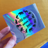 All Things Serve the Beam Holographic Sticker - Hand Over Your Fairy Cakes - hoyfc.com