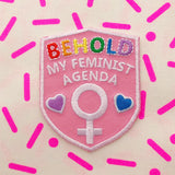 Behold My Feminist Agenda Patch - Hand Over Your Fairy Cakes - hoyfc.com