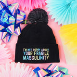 """I'm Not Sorry About Your Fragile Masculinity"" - Beanie Bobble Hat - Hand Over Your Fairy Cakes - hoyfc.com"