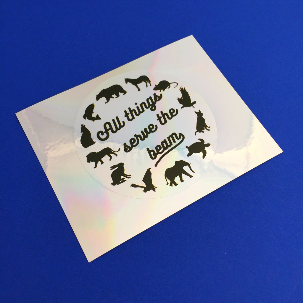 All Things Serve the Beam Holographic Sticker