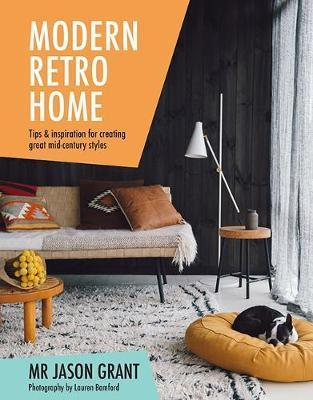 Modern Retro Home by Jason Grant