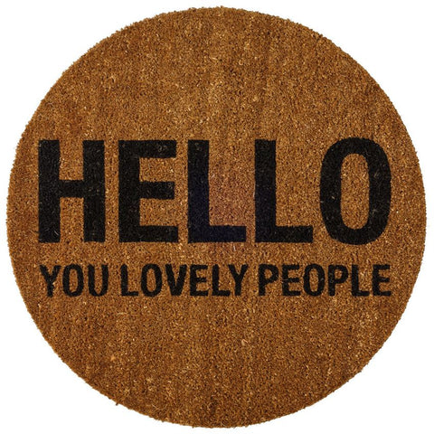 "Door Mat with ""Hello You Lovely People"""
