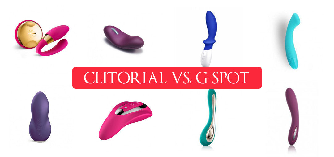 Clitoral vs. G-Spot Vibrators – Make up your mind
