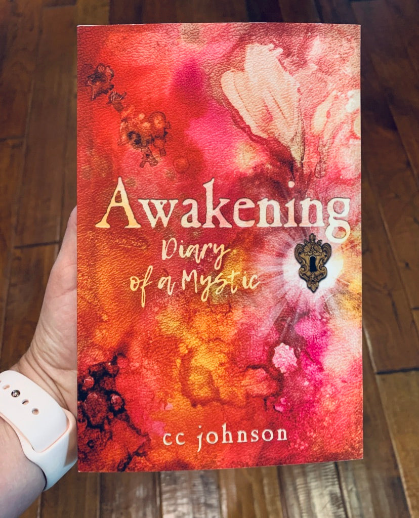 "MY NEW BOOK. ""Awakening, Diary of a Mystic"" by CC JOHNSON"