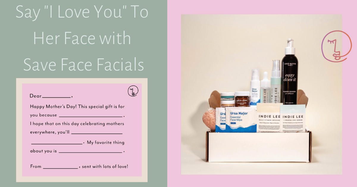 save face facials atlanta mothers day gift guide