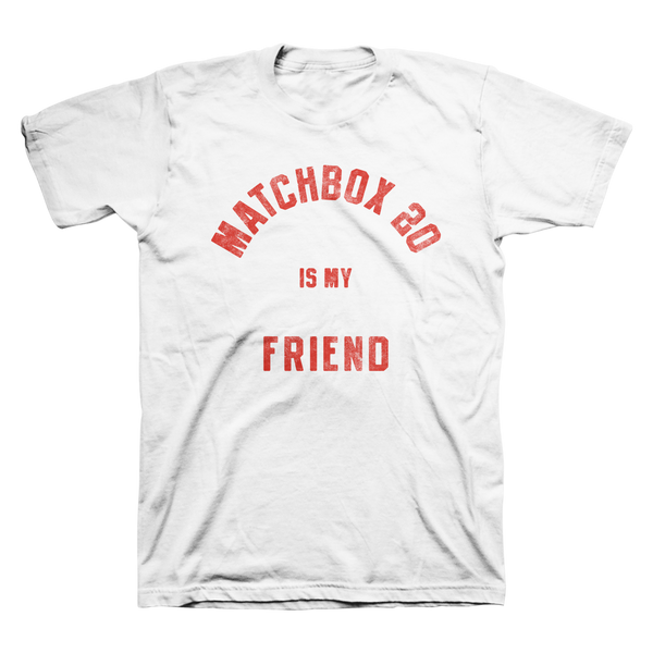 Matchbox 20 Is My Friend Tee
