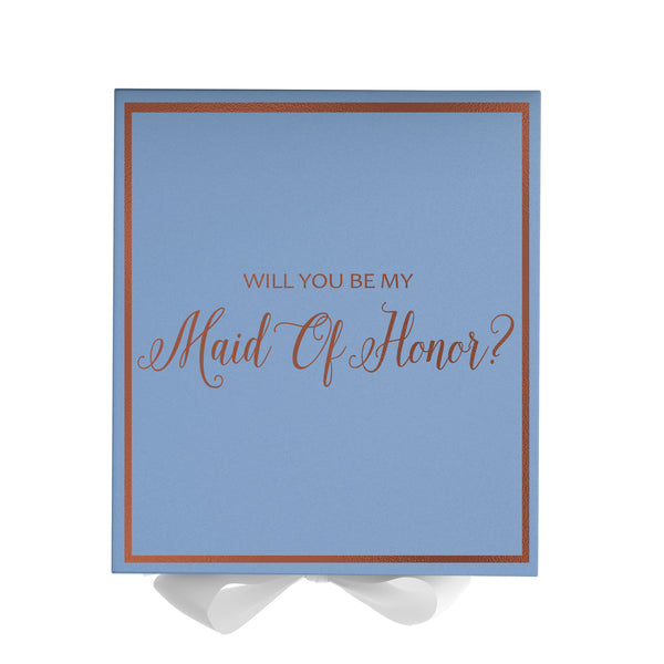 Will You Be My Maid Of Honor? Proposal Box Light Blue - Rose Gold Font w/ White Bow-Gift Box