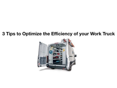 3 Tips to Optimize the Efficiency of your Work Truck