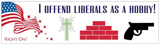 Bumper Sticker: I OFFEND LIBERALS AS A HOBBY