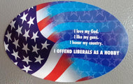I OFFEND LIBERALS Magnet