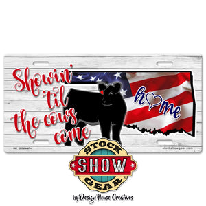 Oklahoma Showin' 'til the Cows Come Home American Flag Print License Plate