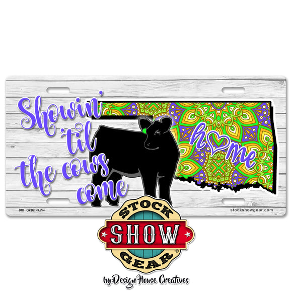 Oklahoma Showin' 'til the Cows Come Home Mandala Print License Plate