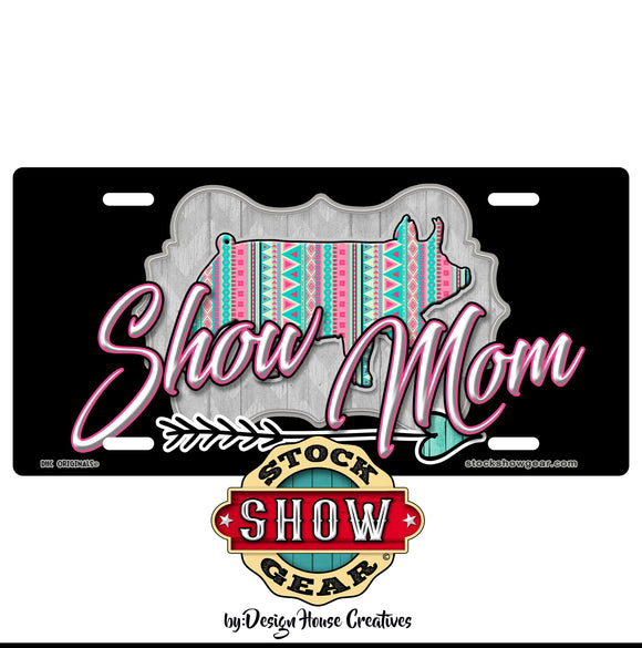 Show Mom Livestock Car Tag Auto License Plate