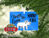 Happy Living the Show Life Pig Ornament