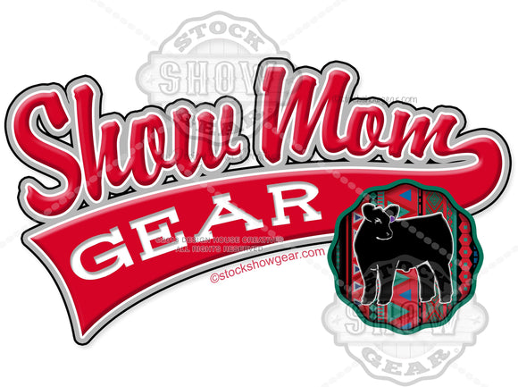 Show Mom Gear Black Angus Instant Download Sublimation Graphic
