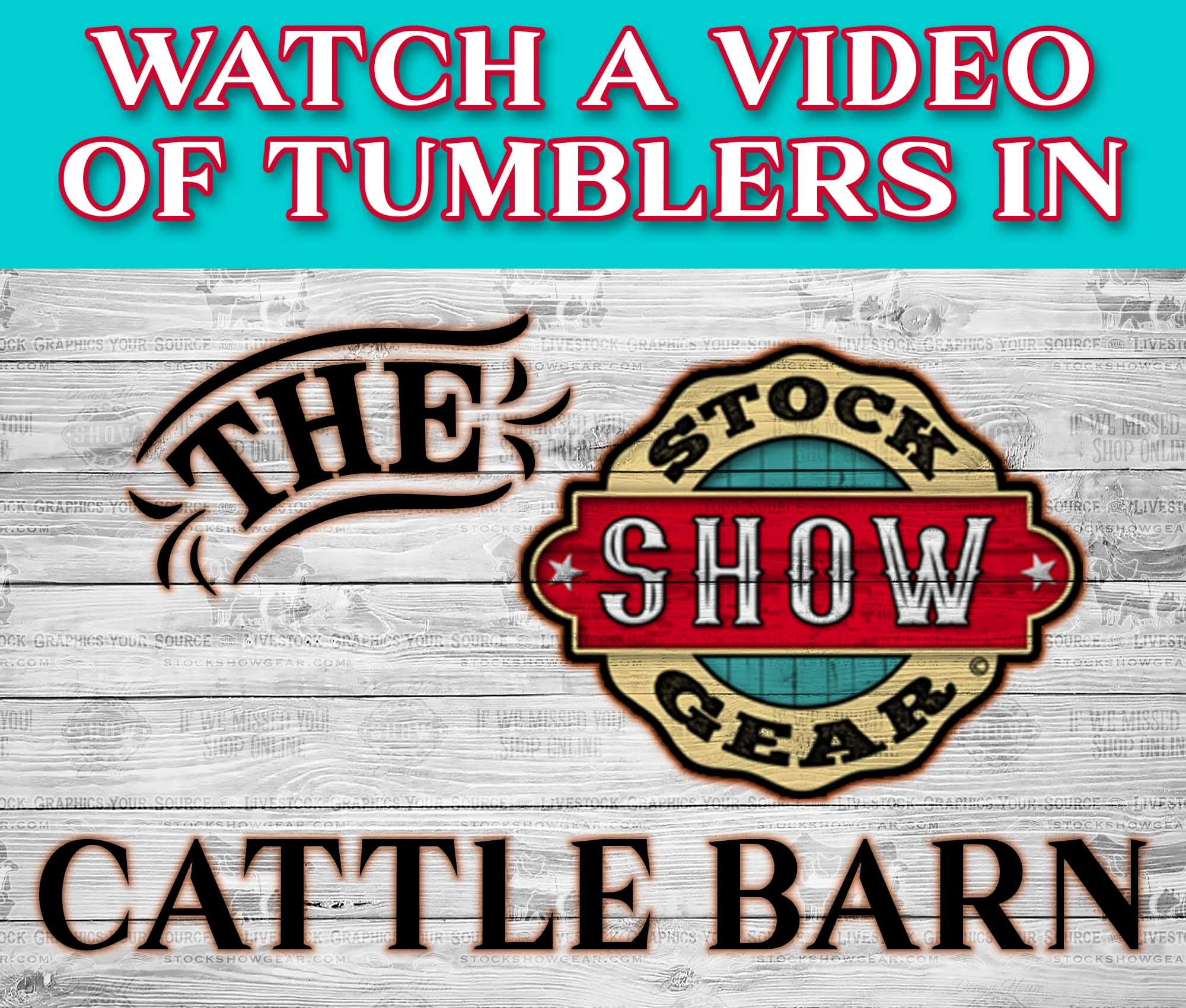 Video-Cattle Barn Tumblers - Watch Now!