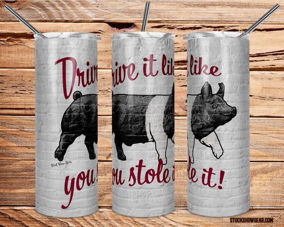 Hampshire Pig - Drive it like you Stole it! Tumblers
