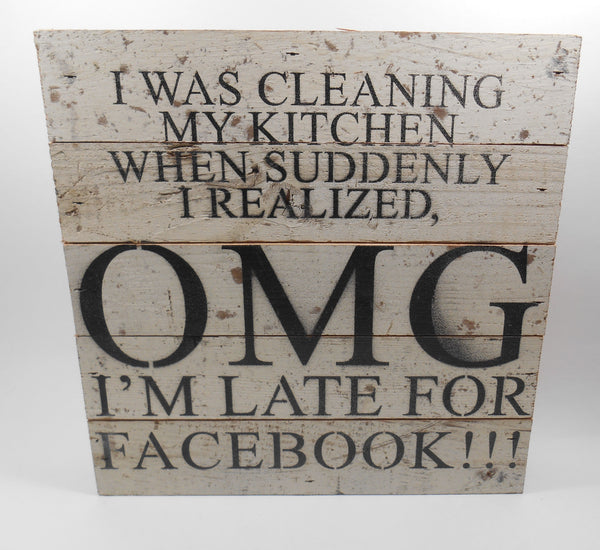 OMG I'm Late for Facebook! Wood Wall Art