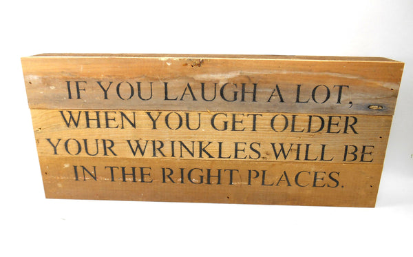 If you Laugh A Lot You Wrinkles Wood Wall Art
