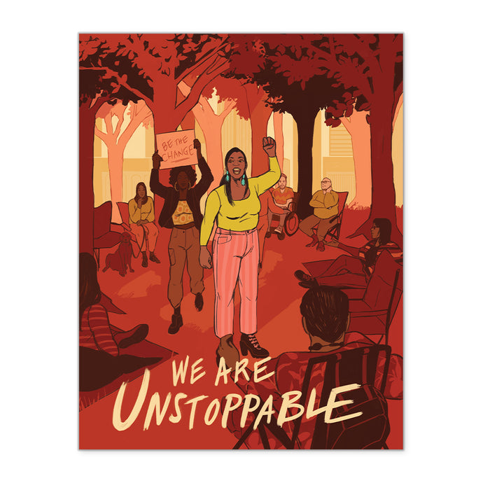 NEW! PRESALE: WE ARE UNSTOPPABLE FINE ART PRINT