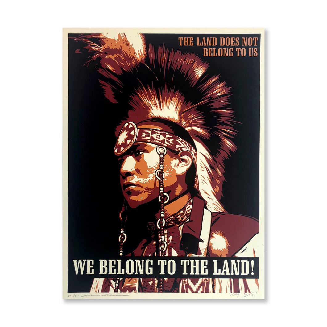 WE BELONG TO THE LAND SIGNED & NUMBERED SILKSCREEN