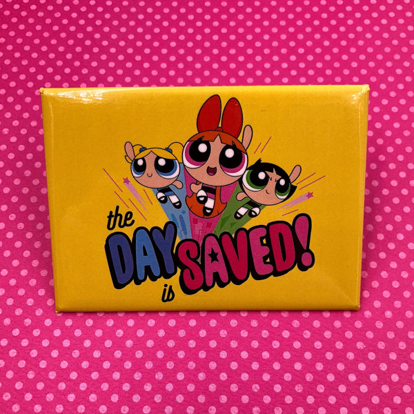 The Powerpuff Girls Fridge Magnet- The Day is Saved!