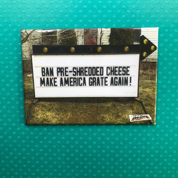 Sign of the Apocalypse Fridge Magnet- Make America Grate Again