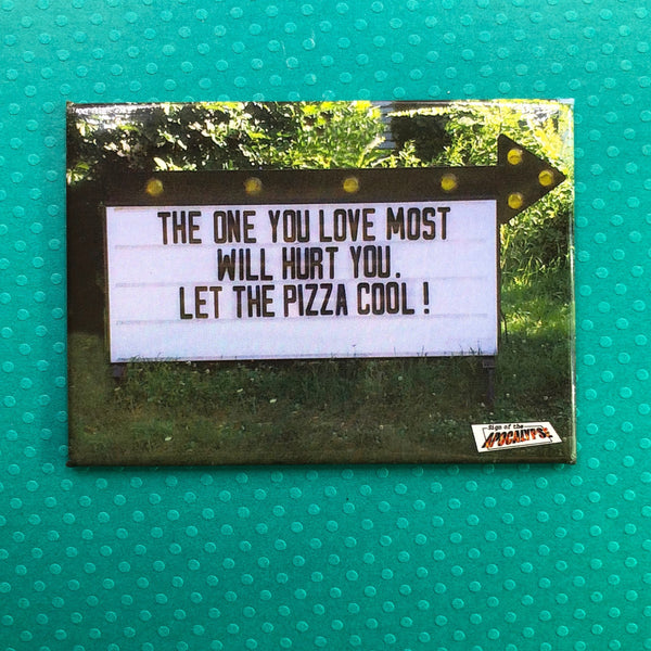 Sign of the Apocalypse Fridge Magnet- Let the Pizza Cool!