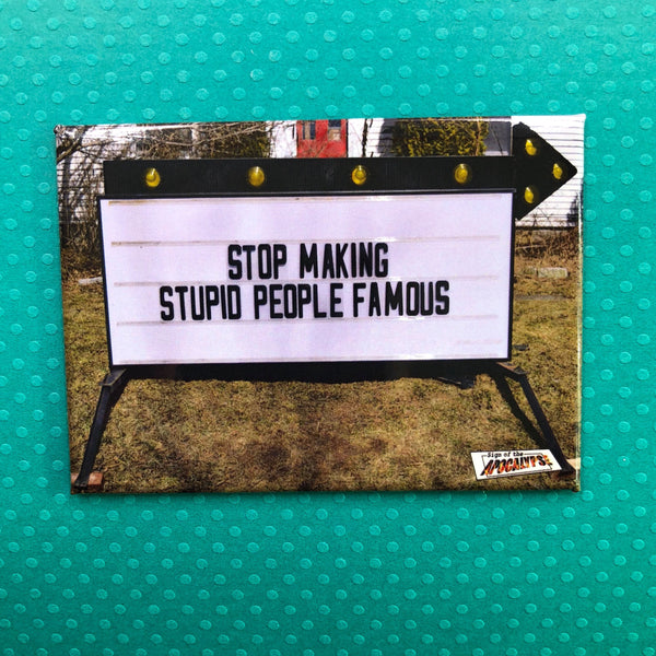 Sign of the Apocalypse Fridge Magnet- Stupid People