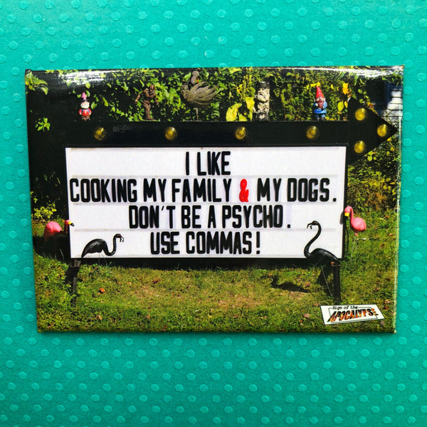Sign of the Apocalypse Fridge Magnet- Use Commas!