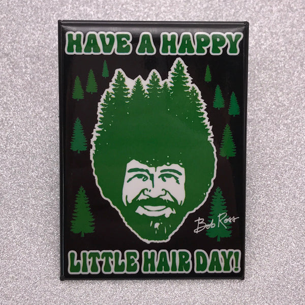Bob Ross 'Happy Little Hair Day' Fridge Magnet