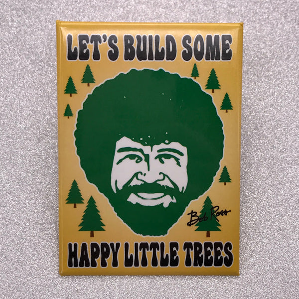 Bob Ross 'Let's Build Some Happy Little Trees' Fridge Magnet